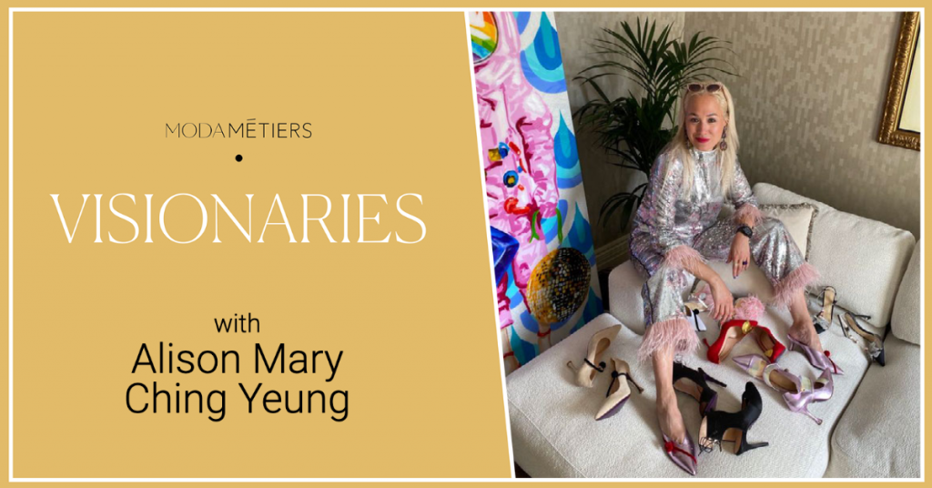 Moda Métiers podcast Visionaries with Alison Mary Ching Yeung